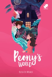 PEONY'S WORLD (COVER BARU) by Kezia Evi Wiadji Cover