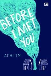 Before I Met You by Achi TM Cover