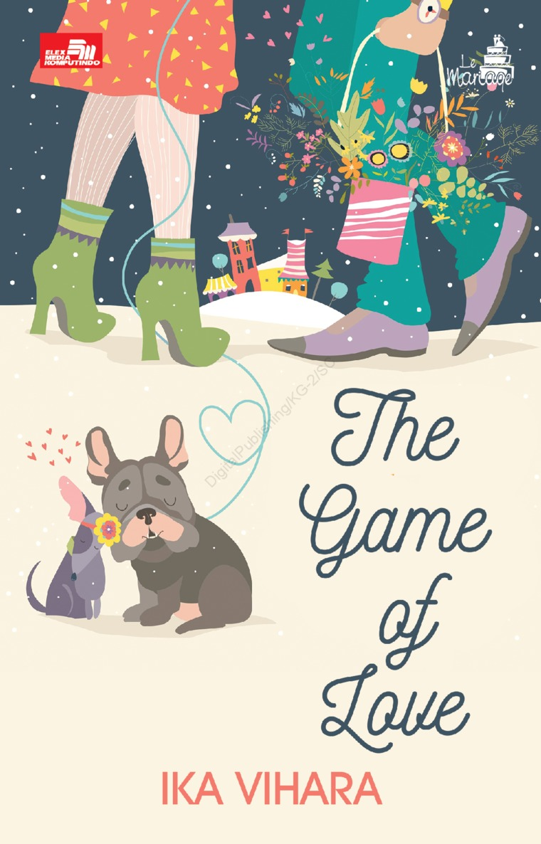 Le Mariage: The Game of Love by Ika Vihara Digital Book