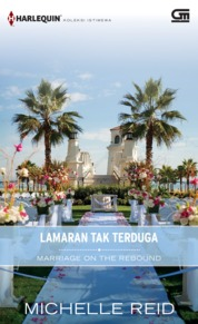 Cover Harlequin Koleksi Istimewa: Lamaran tak Terduga (Marriage on the Rebound) oleh Michelle Reid