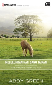 Cover Harlequin Koleksi Istimewa: Meluluhkan Hati Sang Taipan (The Virgin's Debt to Pay) oleh Abby Green