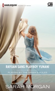 Cover Harlequin Koleksi istimewa: Rayuan Sang Playboy Yunani (Playing by the Greek's Rules) oleh Sarah Morgan