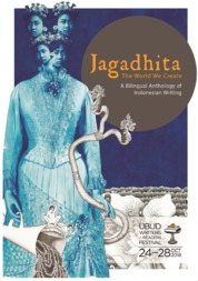 Cover Jagaditha The World We Create: A Bilingual Anthology of Indonesian Writing oleh Andre Septiawan, dkk.