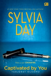 Cover Crossfire#4: Terjerat Olehmu (Crossfire#4: Captivated by You) oleh Sylvia Day