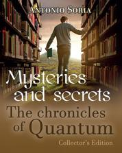 Mysteries and Secrets. The Chronicles of Quantum (Collector's Edition) by taurisna hasril Cover