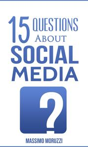 15 Questions About Social Media by Massimo Moruzzi Cover