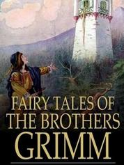 Fairy Tales of the Brothers Grimm by Jacob and Wilhelm Grimm Cover