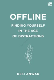 Cover OFFLINE: Finding Yourself in the Age of Distractions oleh Desi Anwar
