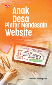 Anak Desa Pintar Mendesain Website by Jubilee Enterprise. Cover